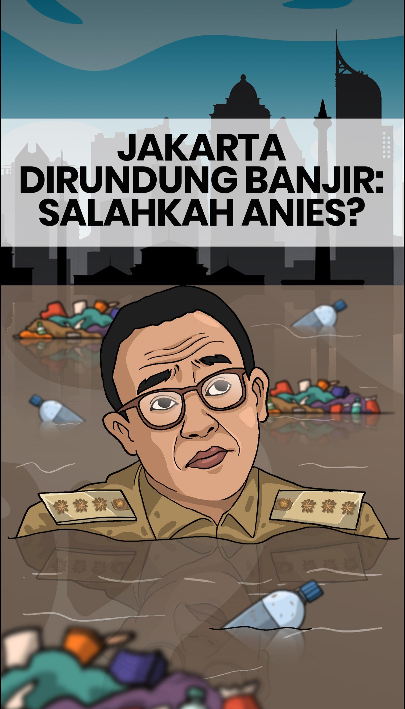 Jakarta Dirundung Banjir: Salahkah Anies?